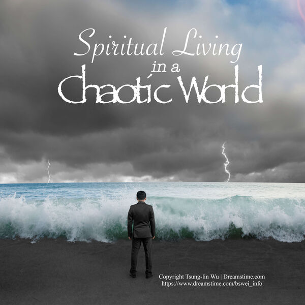 Spiritual Living in a Chaotic World Podcast Artwork Image