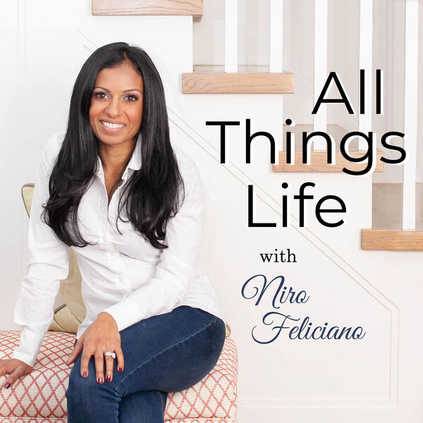 All Things Life with Niro Feliciano Podcast Artwork Image