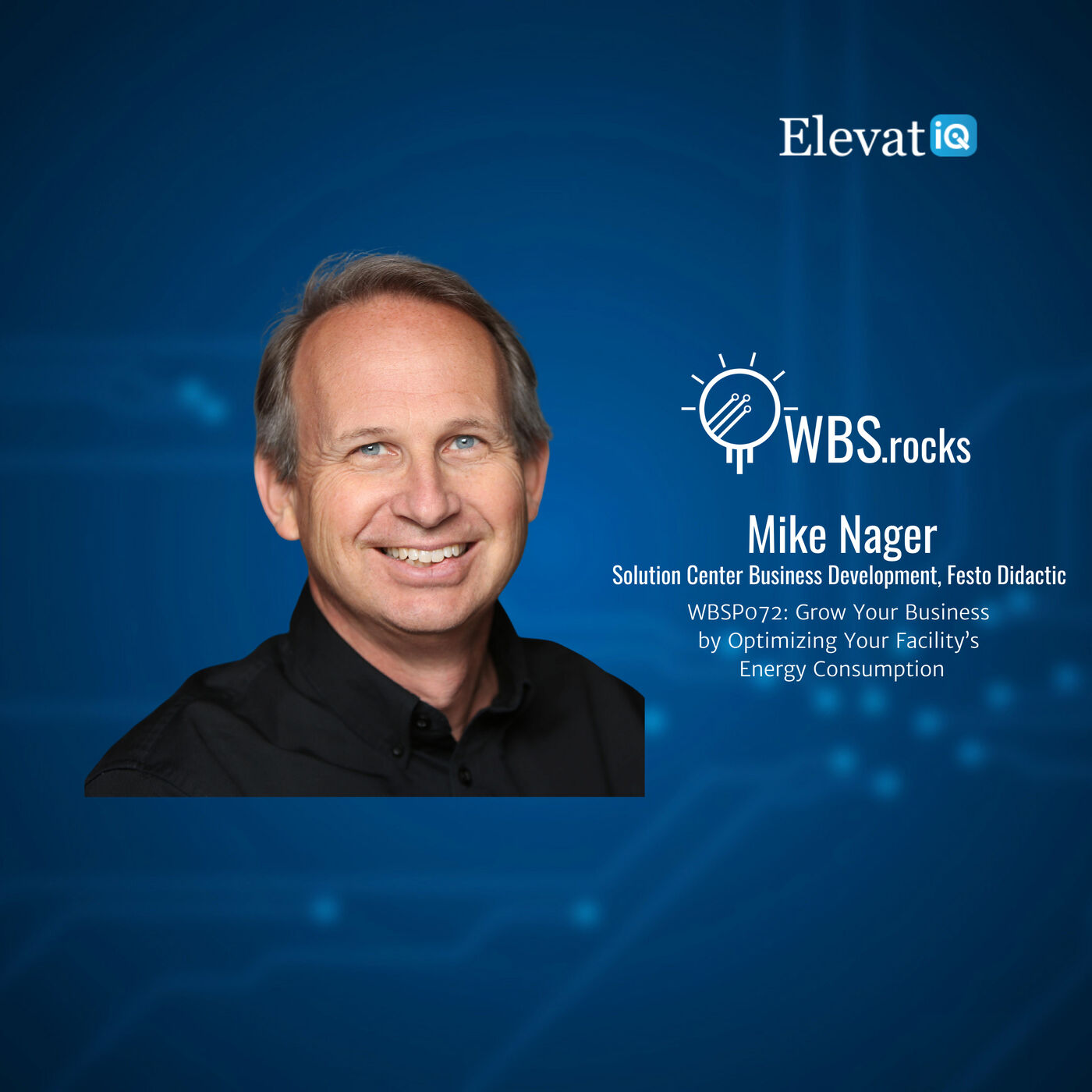 WBSP072: Grow Your Business by Optimizing Your Facility's Energy Consumption w/ Mike Nager