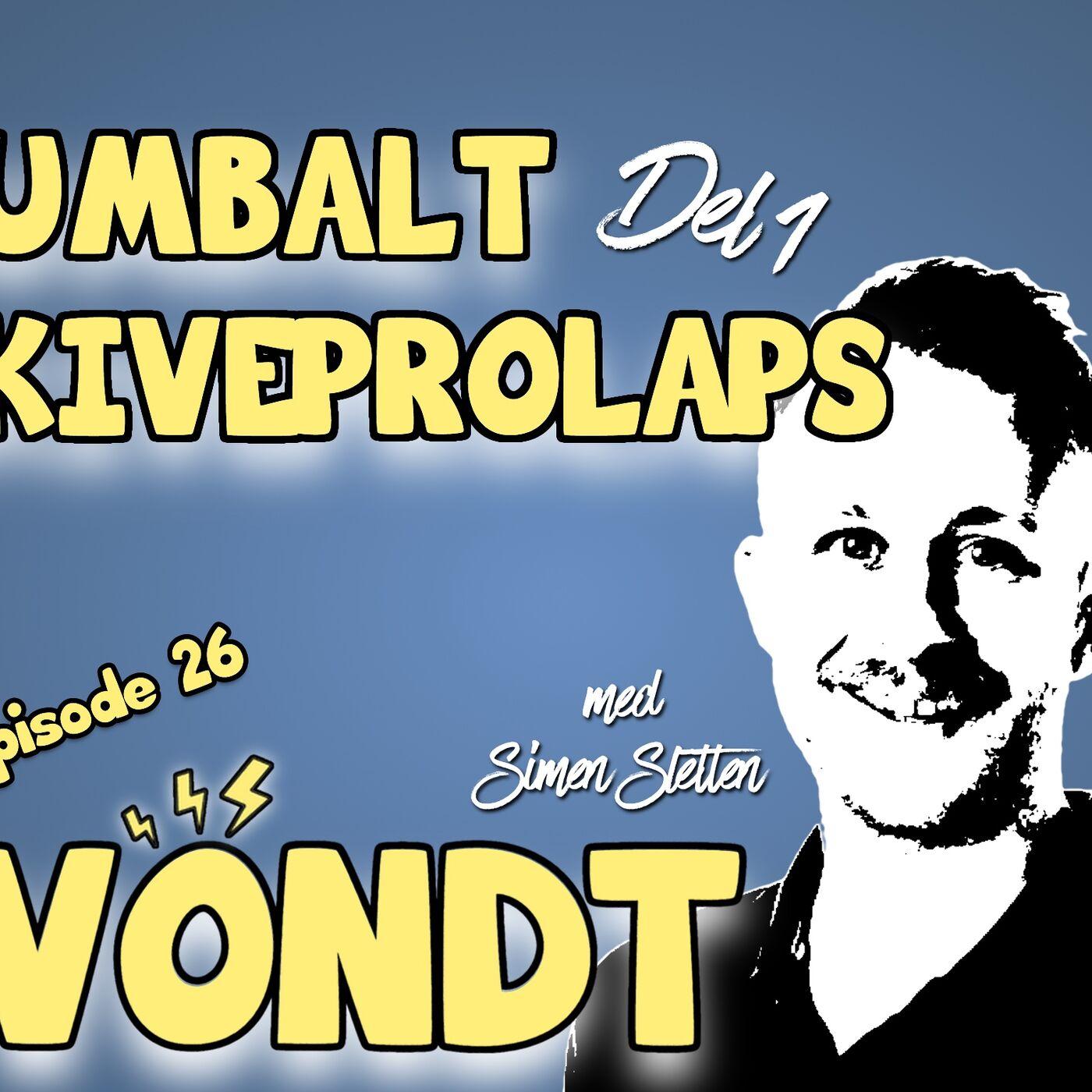 EP 26: Lumbalt skiveprolaps m/ Simen Sletten (del 1)
