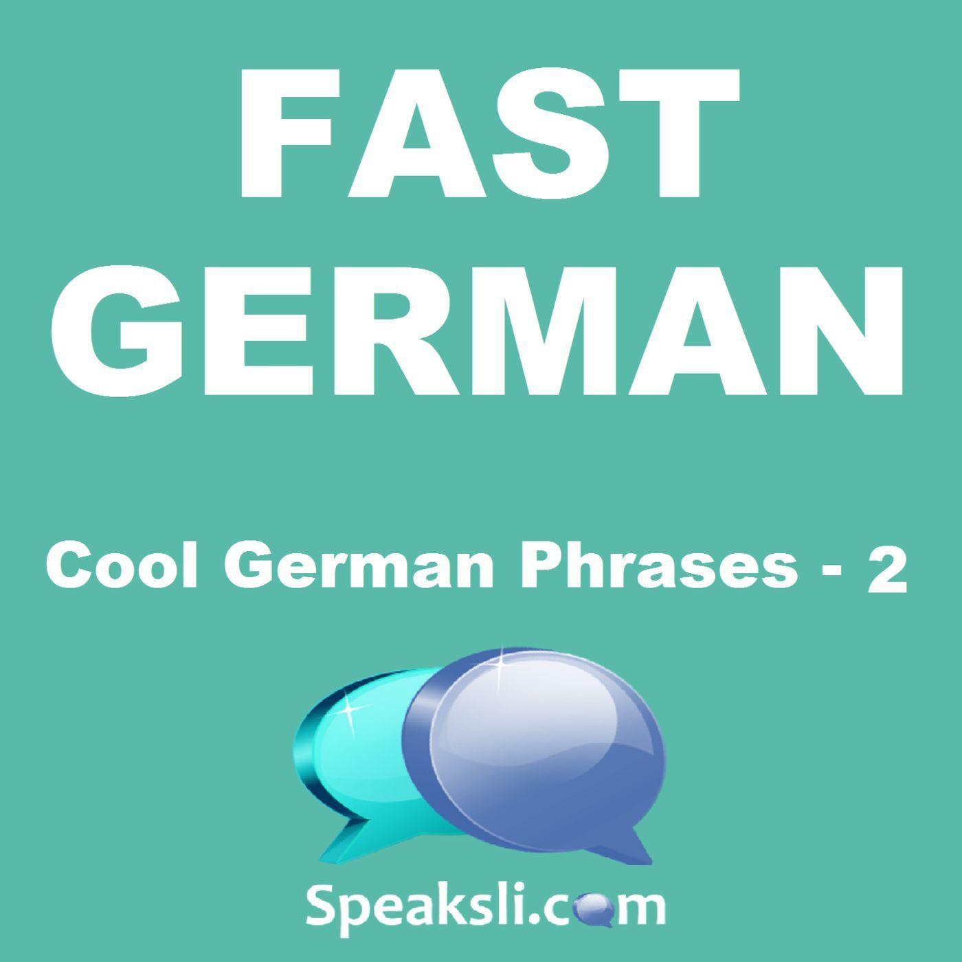 Ep. 34: Cool German Phrases - 2   Fast German   Speaksli