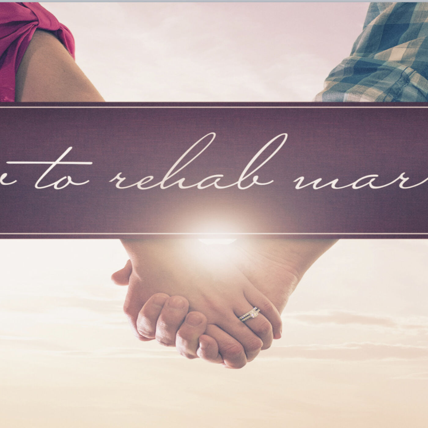 """How to Rehab Marriage"" (Valentines Message)"
