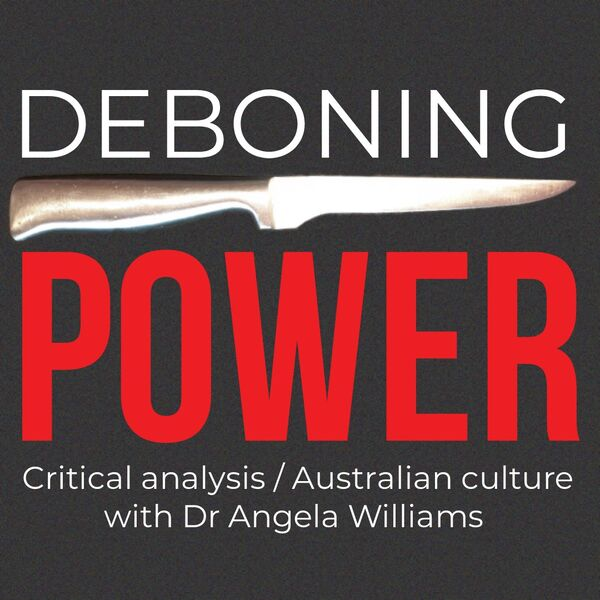 Deboning Power - Critical analysis by Dr Angela Williams  Podcast Artwork Image