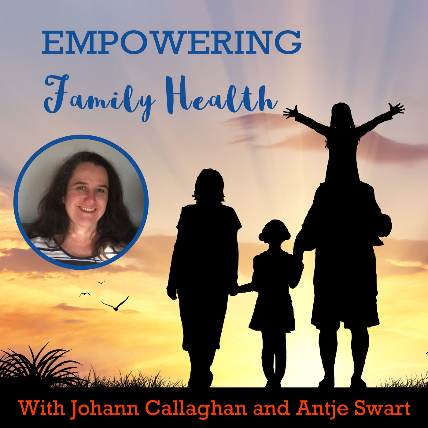 Ep#27 Pt 1 Empowering Parents: How to Love yourself and your Children with Antje Swart
