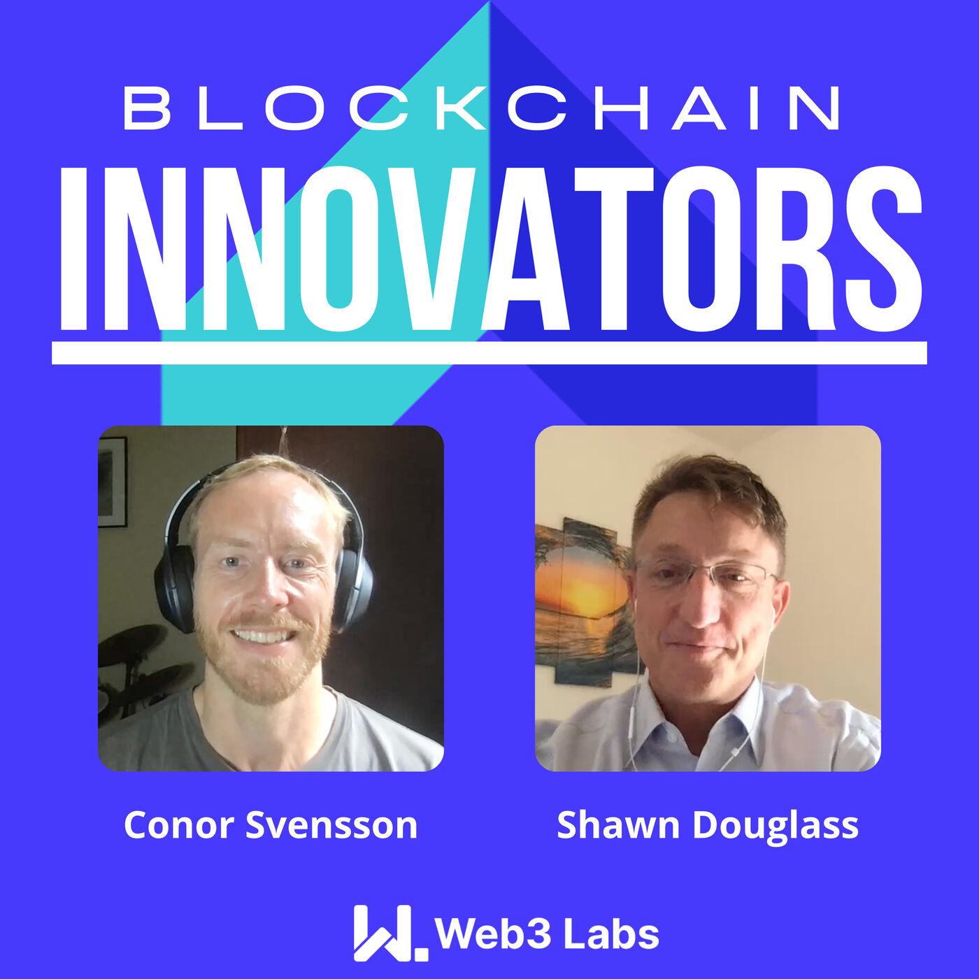 Blockchain Innovators - Conor Svensson and Shawn Douglass