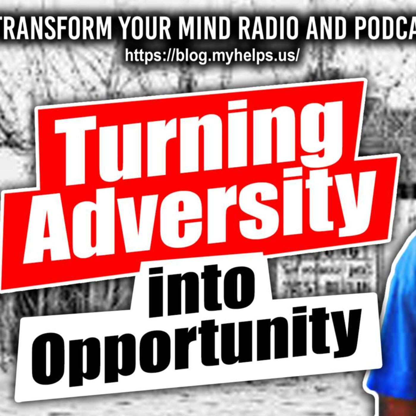 How to Turn Adversity into Opportunity