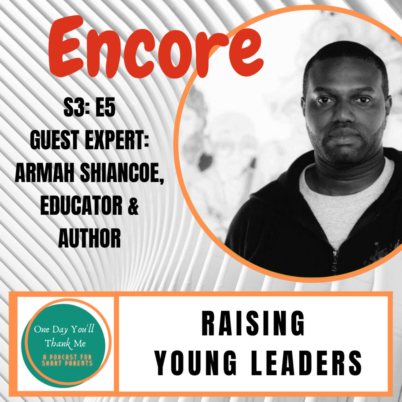 S3: E24 - ENCORE Armah Shiancoe, Raising Young Leaders (original release date: 6/2/21)