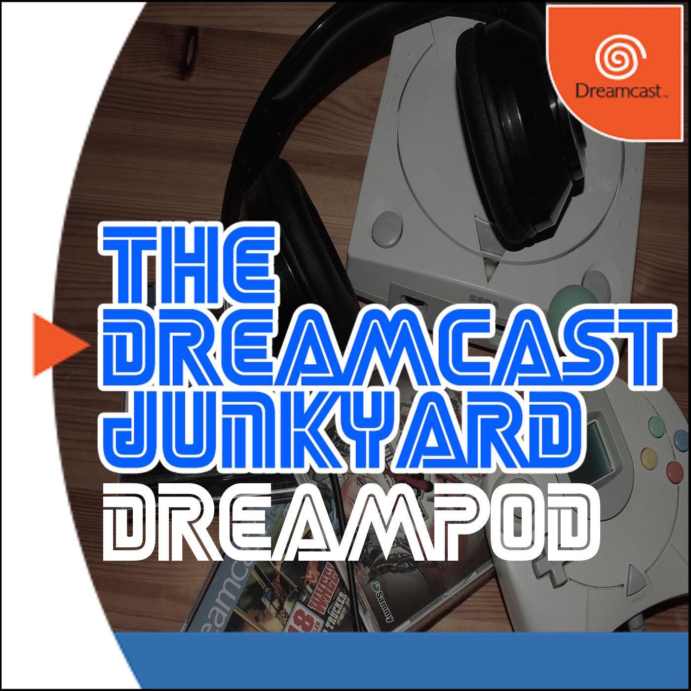 The Dreamcast Junkyard DreamPod - Episode 50