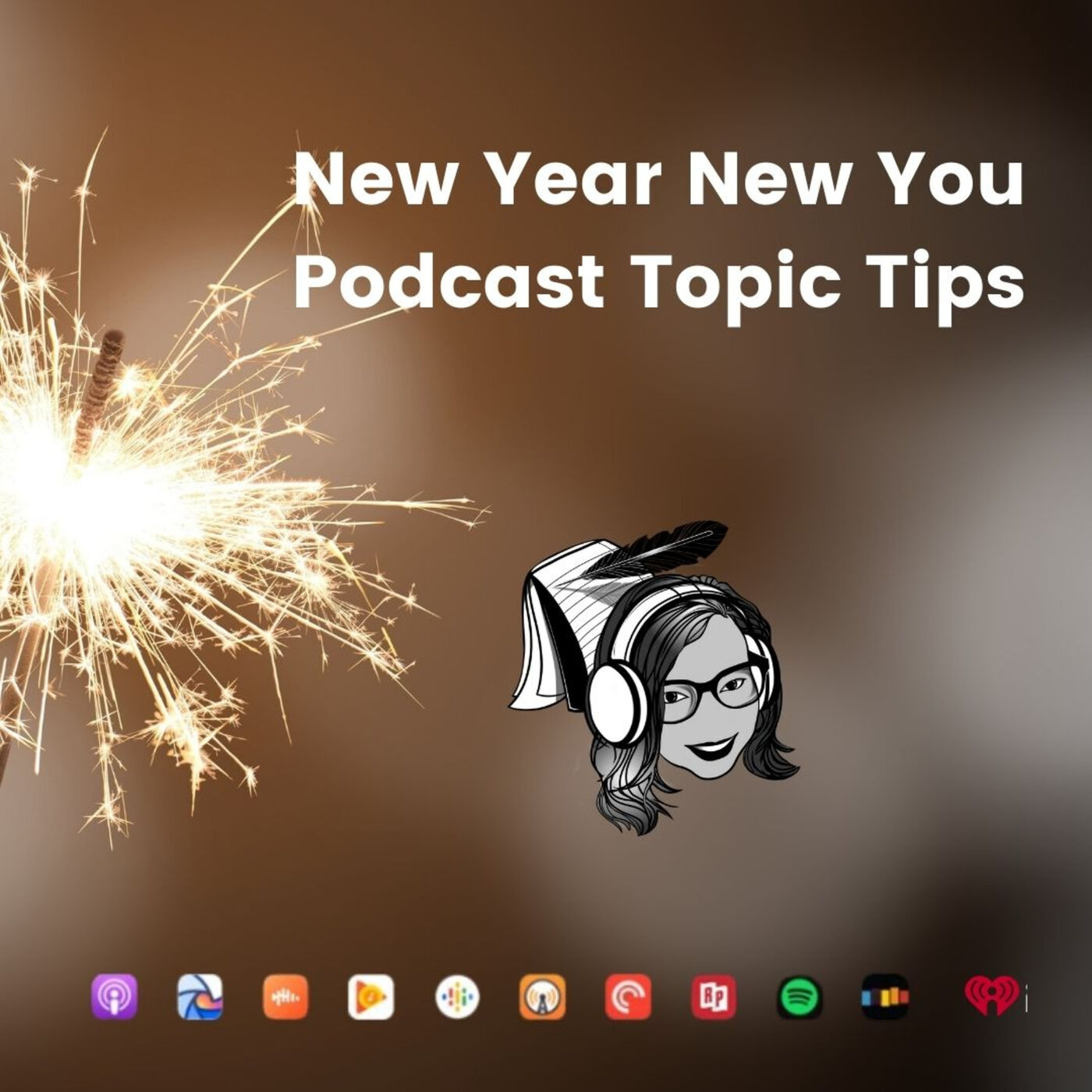 New Year New You Podcast Topic Tips Eps. #238