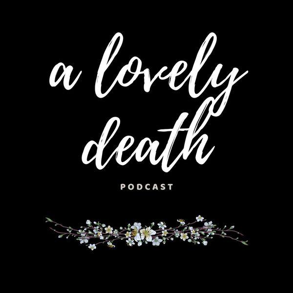 A Lovely Death Podcast Artwork Image