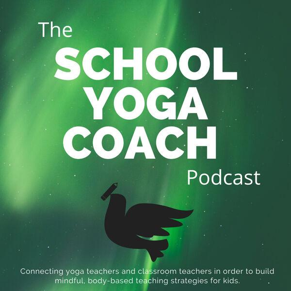 The School Yoga Coach podcast Podcast Artwork Image