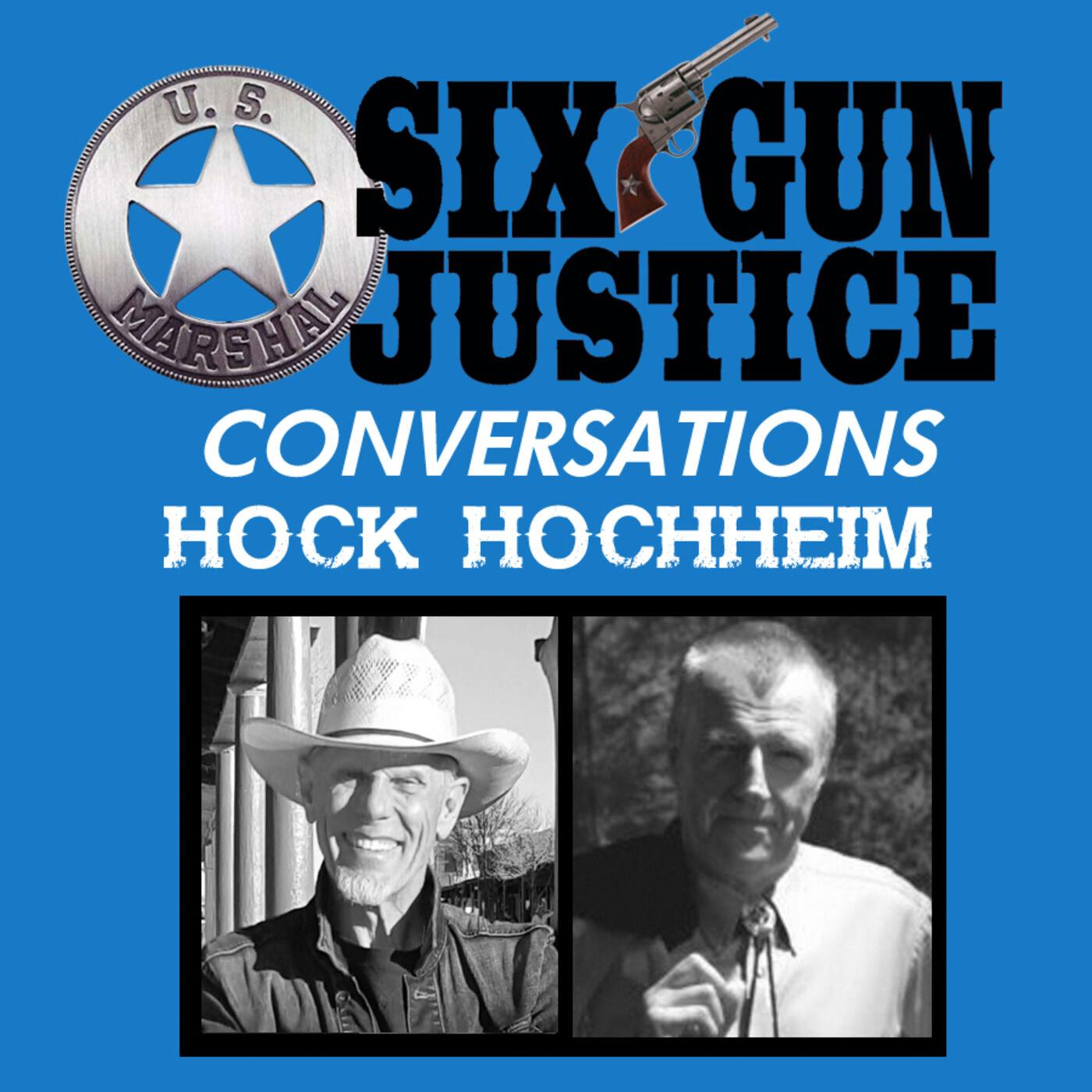 SIX-GUN JUSTICE CONVERSATIONS—HOCH HOCHHEIM