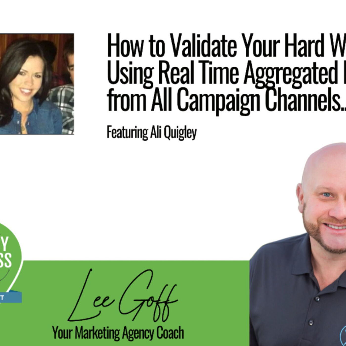 Ali Quigley – Impravado – Increase Residual Income For Your Agency Using Real Time KPI Dashboards - Agency Success GPS Podcast - Lee Goff - Episode 10