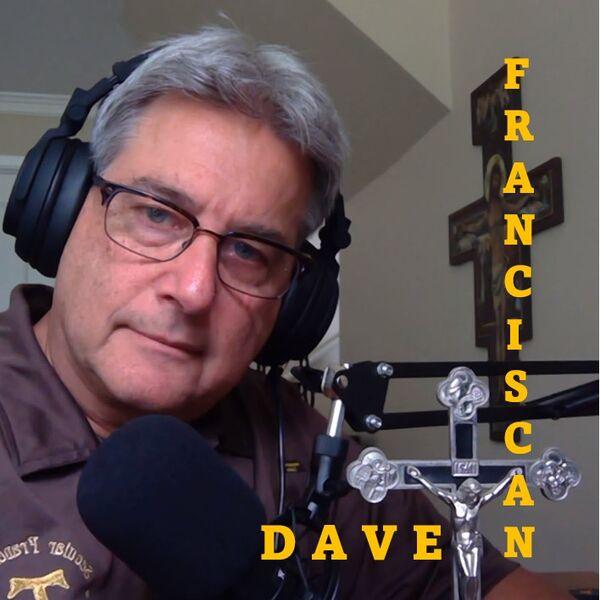 Franciscan Dave Podcast Artwork Image