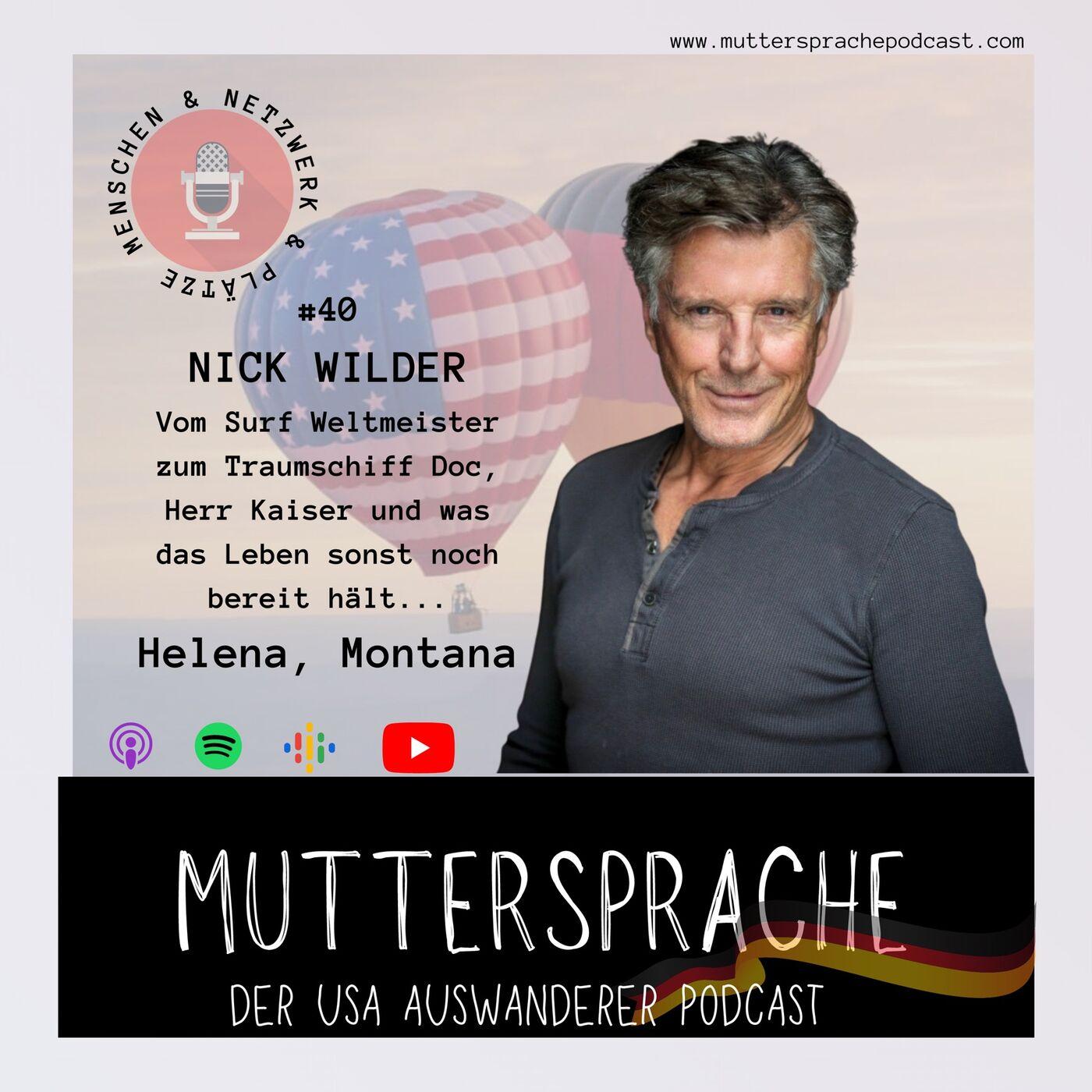 Folge 40: Vom Surf Weltmeister zum Traumschiff Doc, Herr Kaiser oder besser gesagt NICK WILDER - HELENA MONTANA