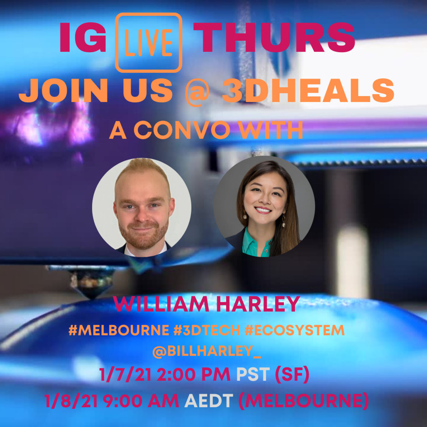 3DHEALS IG Live: William Harley, Healthcare 3D Printing Ecosystem in Melbourne