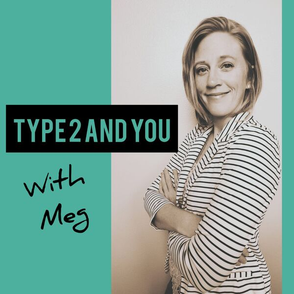 Type2andYou with Meg Podcast Artwork Image