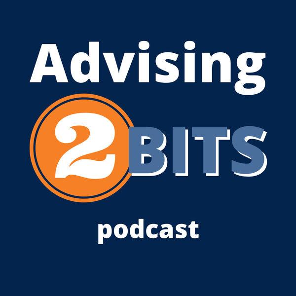Advising 2 Bits Podcast Artwork Image