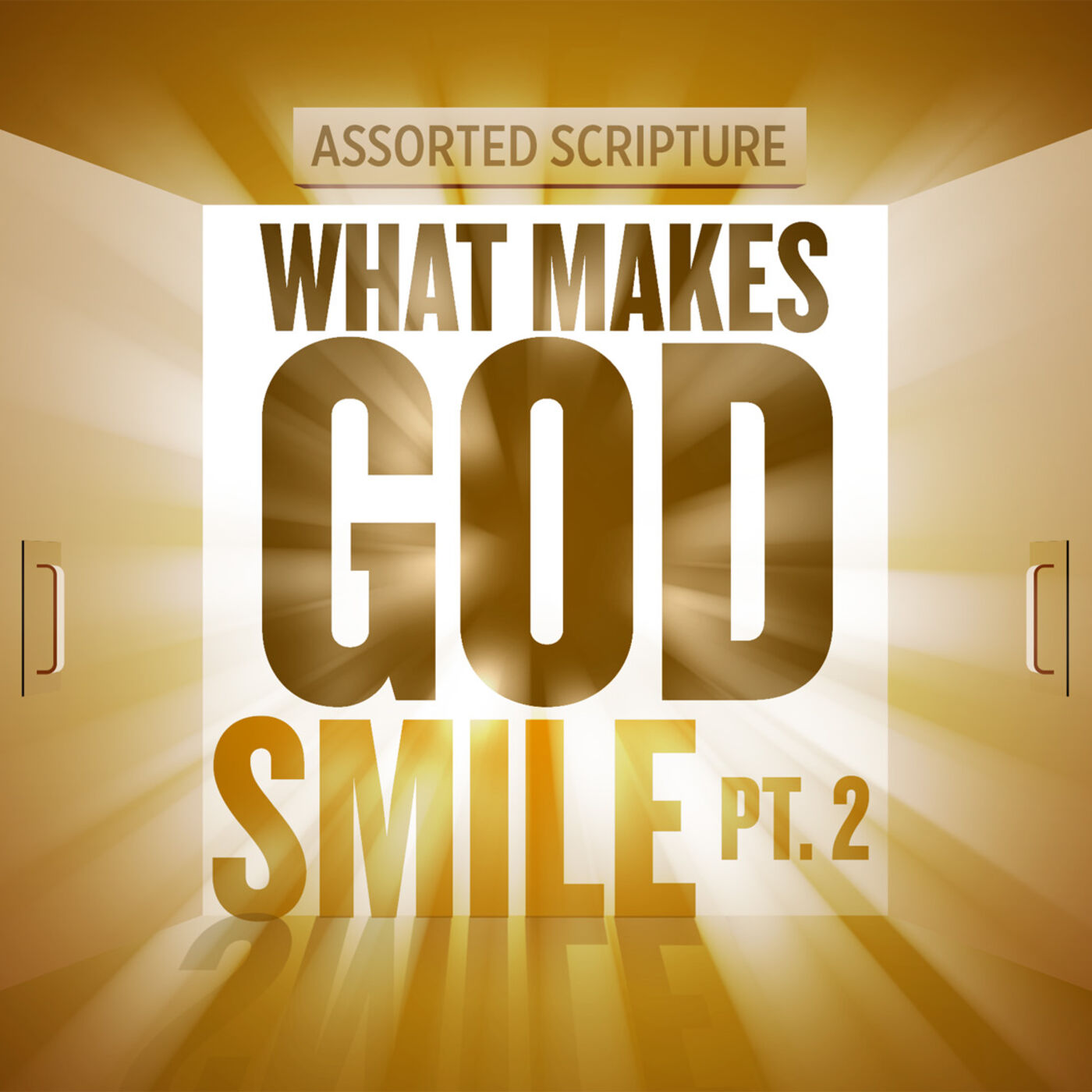 "#8 ""What Makes God Smile?"" (Part 2)"