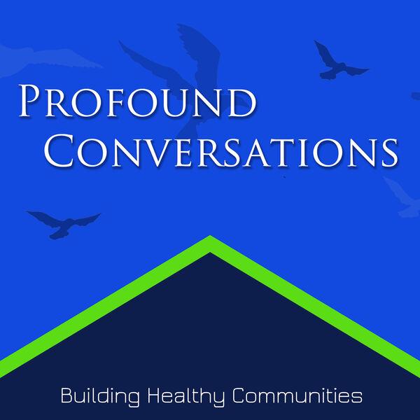 Profound Conversations Podcast Artwork Image