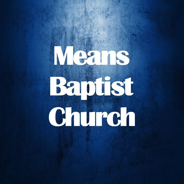 Means Baptist Church Podcast Artwork Image