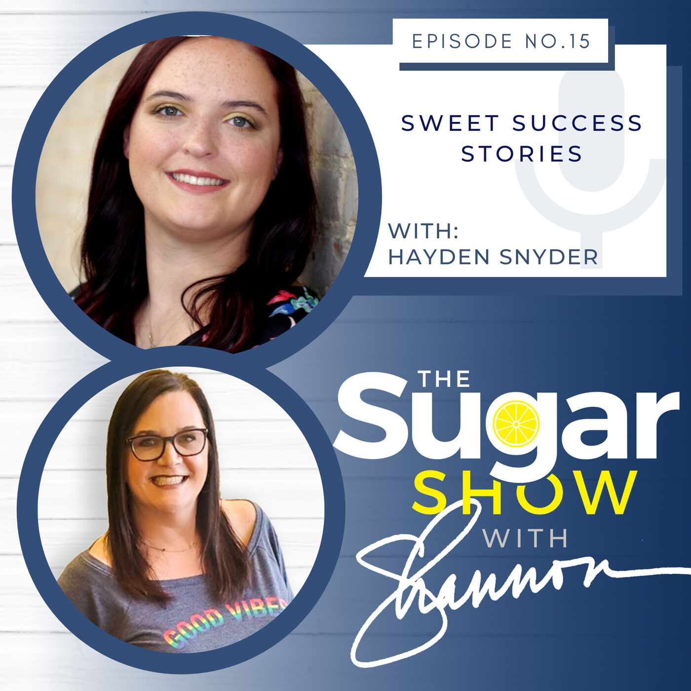 The SugarShow S2E15 Sweet Success Stories: Hayden Snyder
