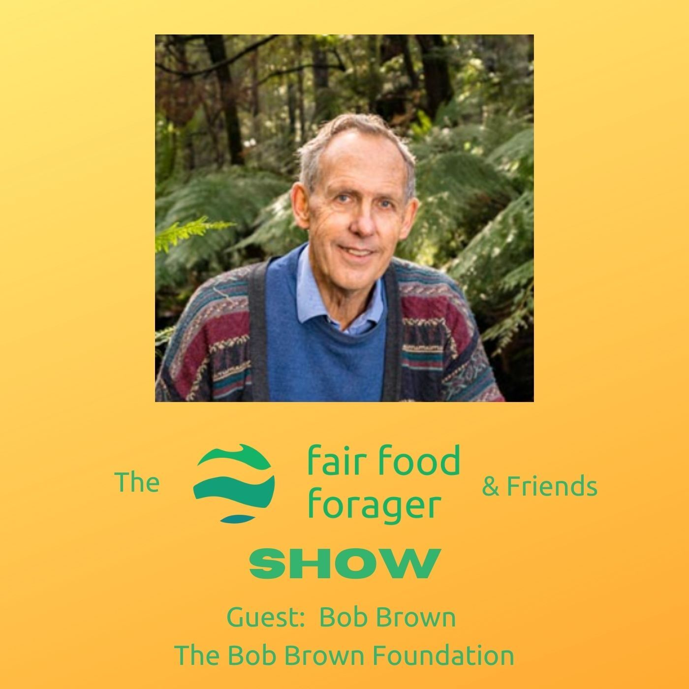 #18 Bob Brown - The Bob Brown Foundation, putting the future of the planet above ones self