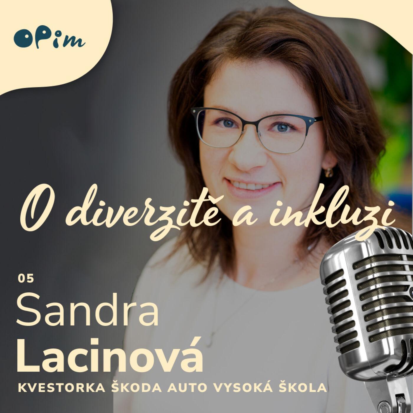 05: Sandra Lacinová: i akademická půda by se měla starat o to být inkluzivní a dát příležitost různorodým studentům.