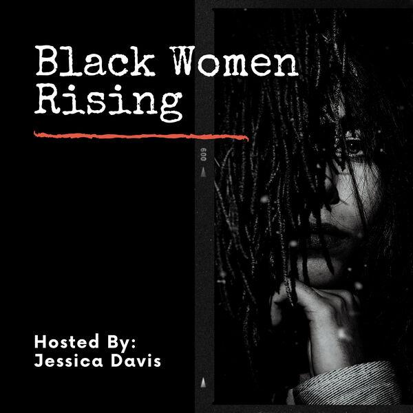 Black Women Rising Podcast Artwork Image