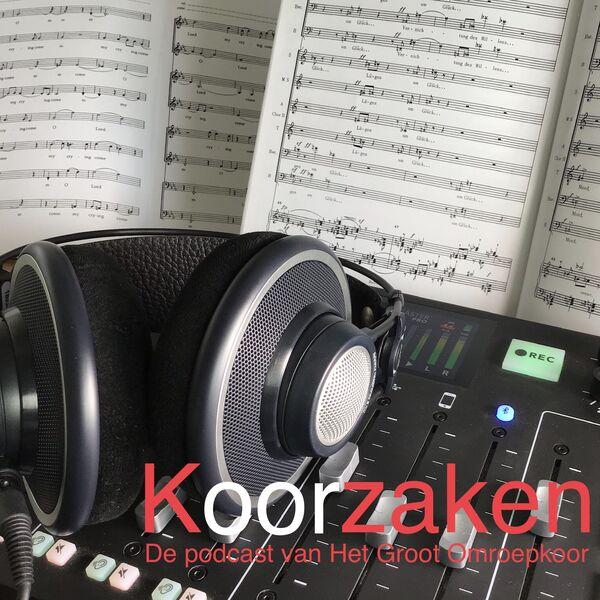 Koorzaken - De podcast van het Groot Omroepkoor Podcast Artwork Image