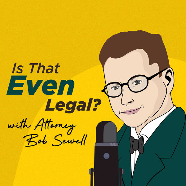Is That Even Legal? Podcast Artwork Image