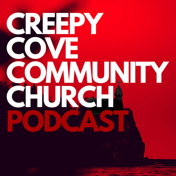 Creepy Cove Community Church Podcast Podcast Artwork Image