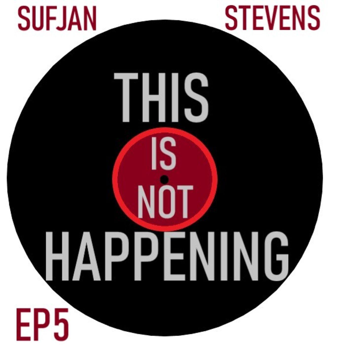Ep 5 - Sufjan Stevens: The Ascension