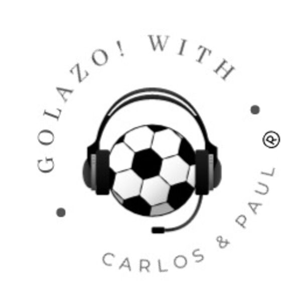 Golazo with Carlos and Paul Podcast Artwork Image