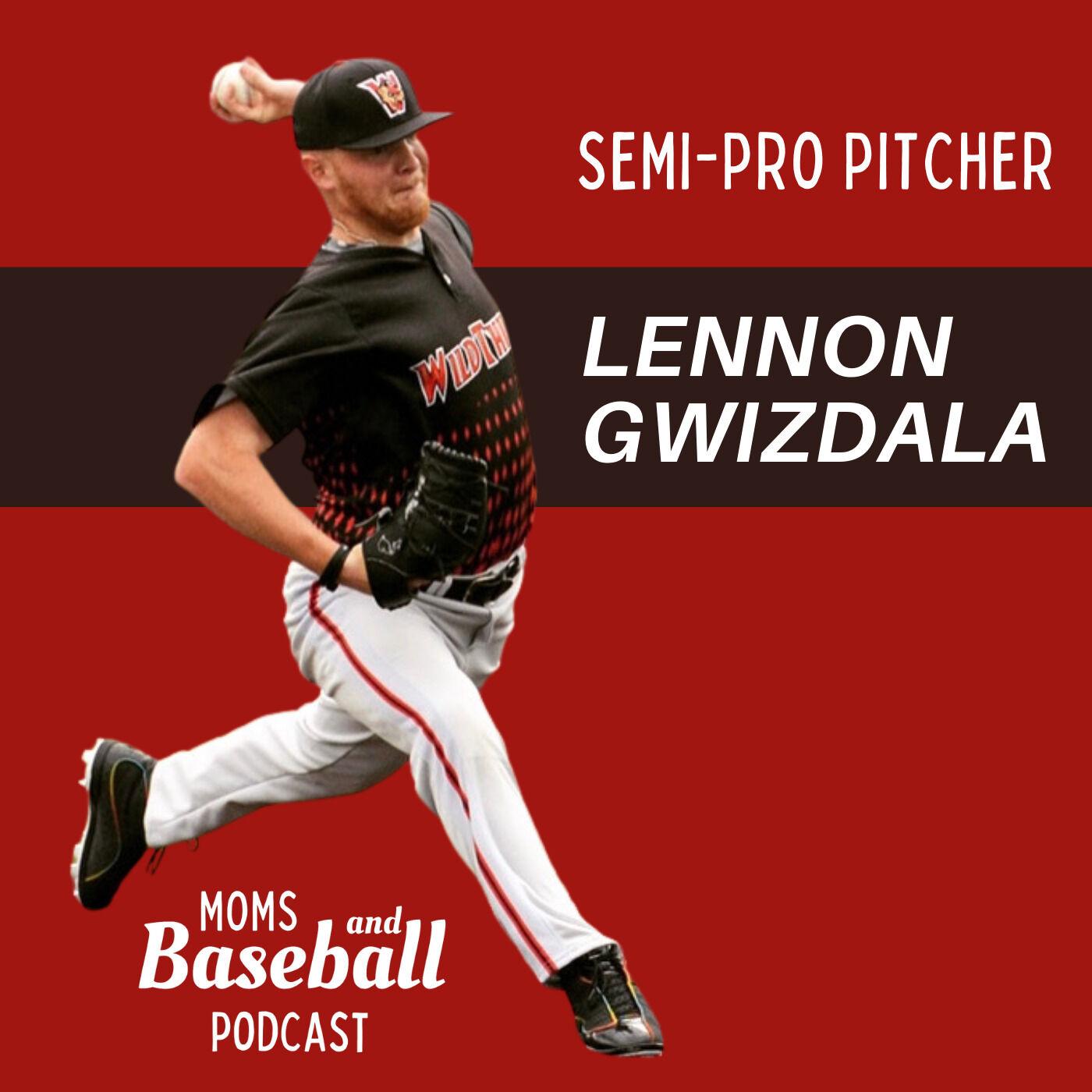025: Semi-Pro Pitcher Lennon Gwizdala