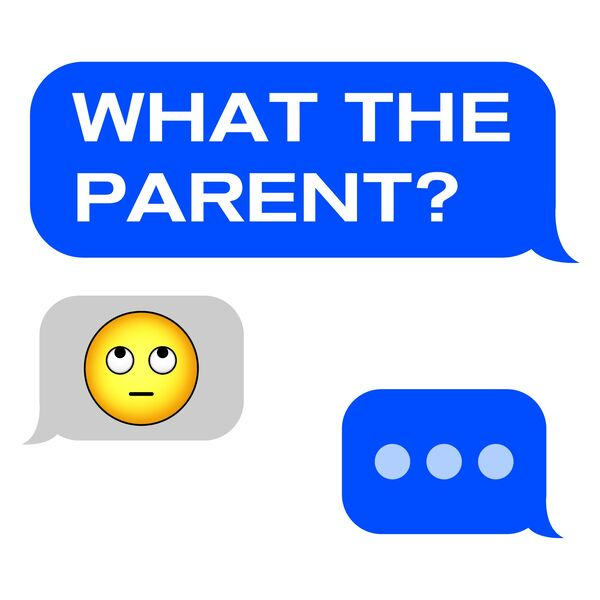 What The Parent? Podcast Artwork Image