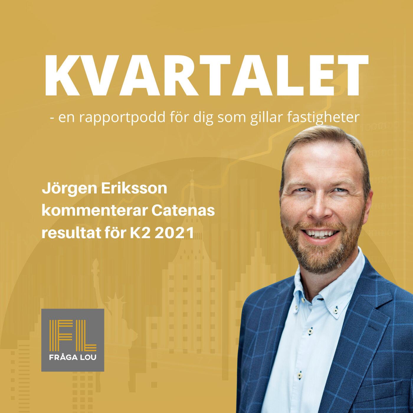 Kvartalet | Jörgen Eriksson om Catenas K2 2021