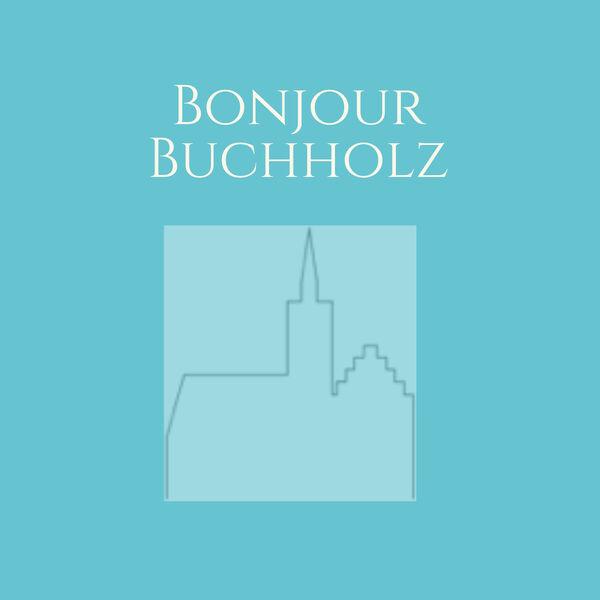 Bonjour Buchholz  Podcast Artwork Image