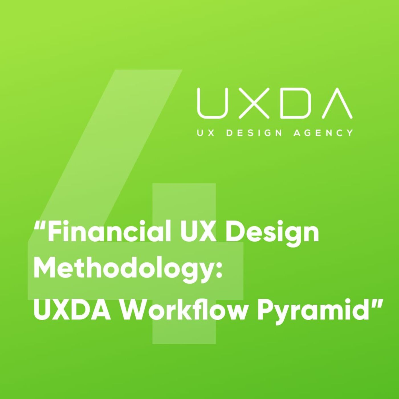 #4 The Workflow Pyramid of the Financial UX design Methodology