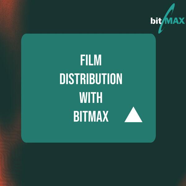 Film Distribution with Bitmax Podcast Artwork Image