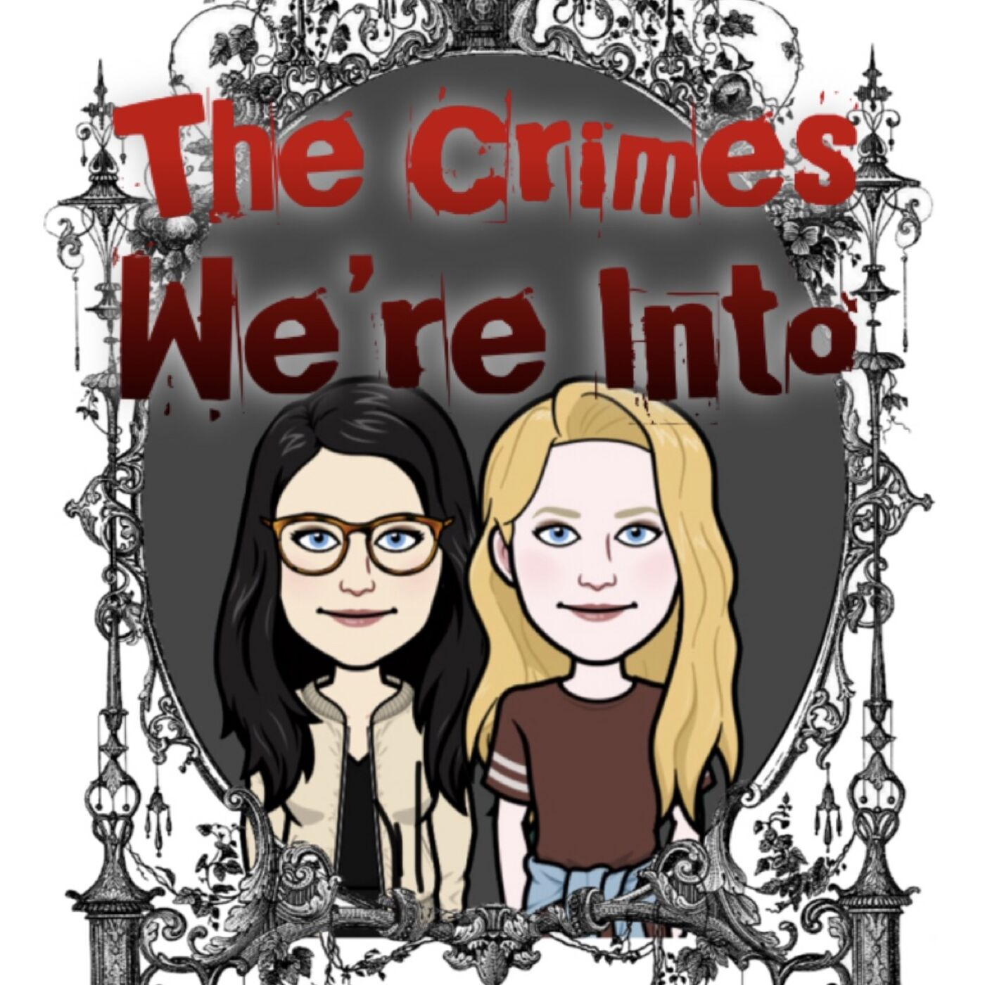 The Crimes We're Into : a true crime & paranormal Podcast