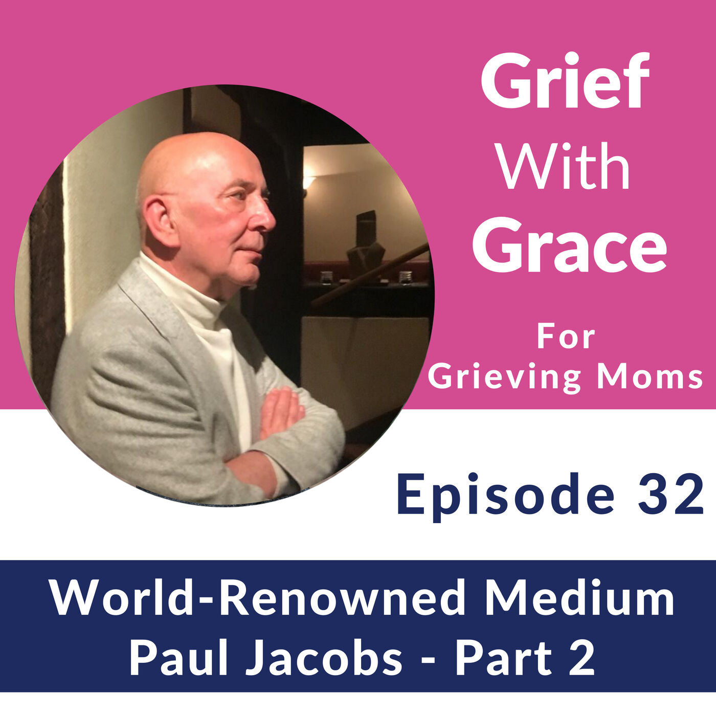 32. A Conversation With World-Renowned Medium Paul Jacobs - Part 2