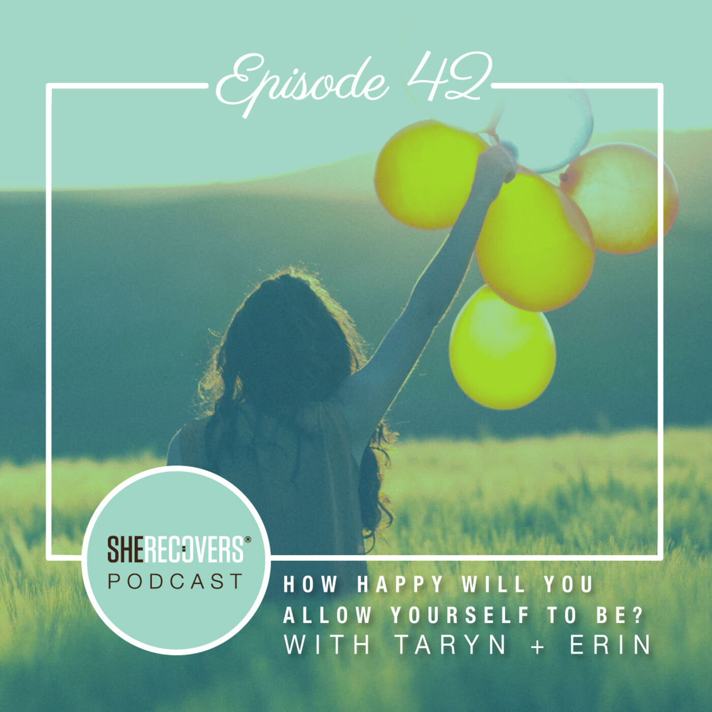 Episode 42: How Happy Will You Allow Yourself To Be?
