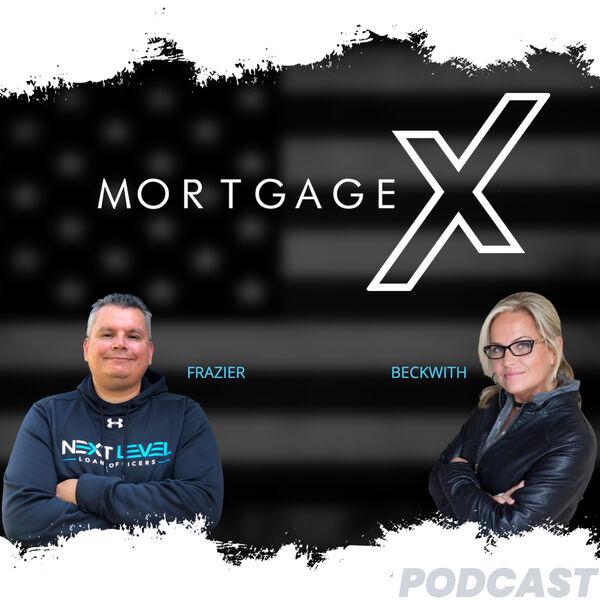 Mortgage X Podcast Podcast Artwork Image