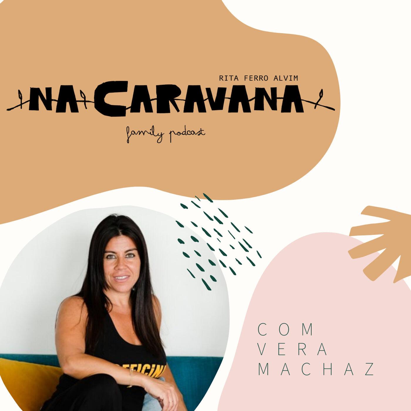 N'A Caravana com Vera Machaz #19 Ferramentas para a vida, mudanças e permissões
