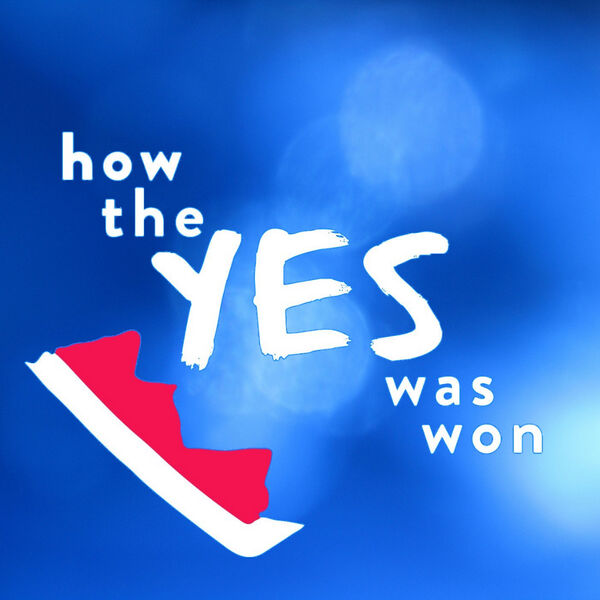 How The Yes Was Won Podcast Artwork Image