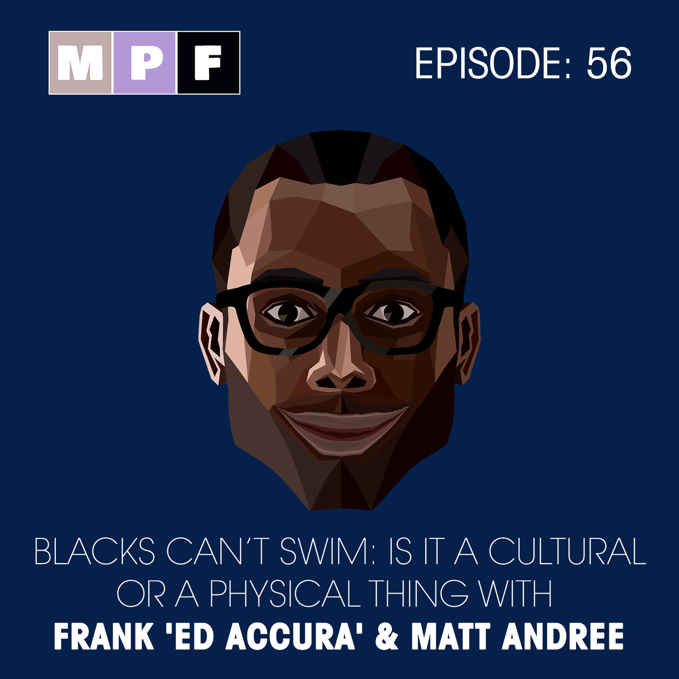 Blacks Can't Swim: Is it a Cultural or a Physical Thing with Frank 'Ed Accura' & Matt Andree