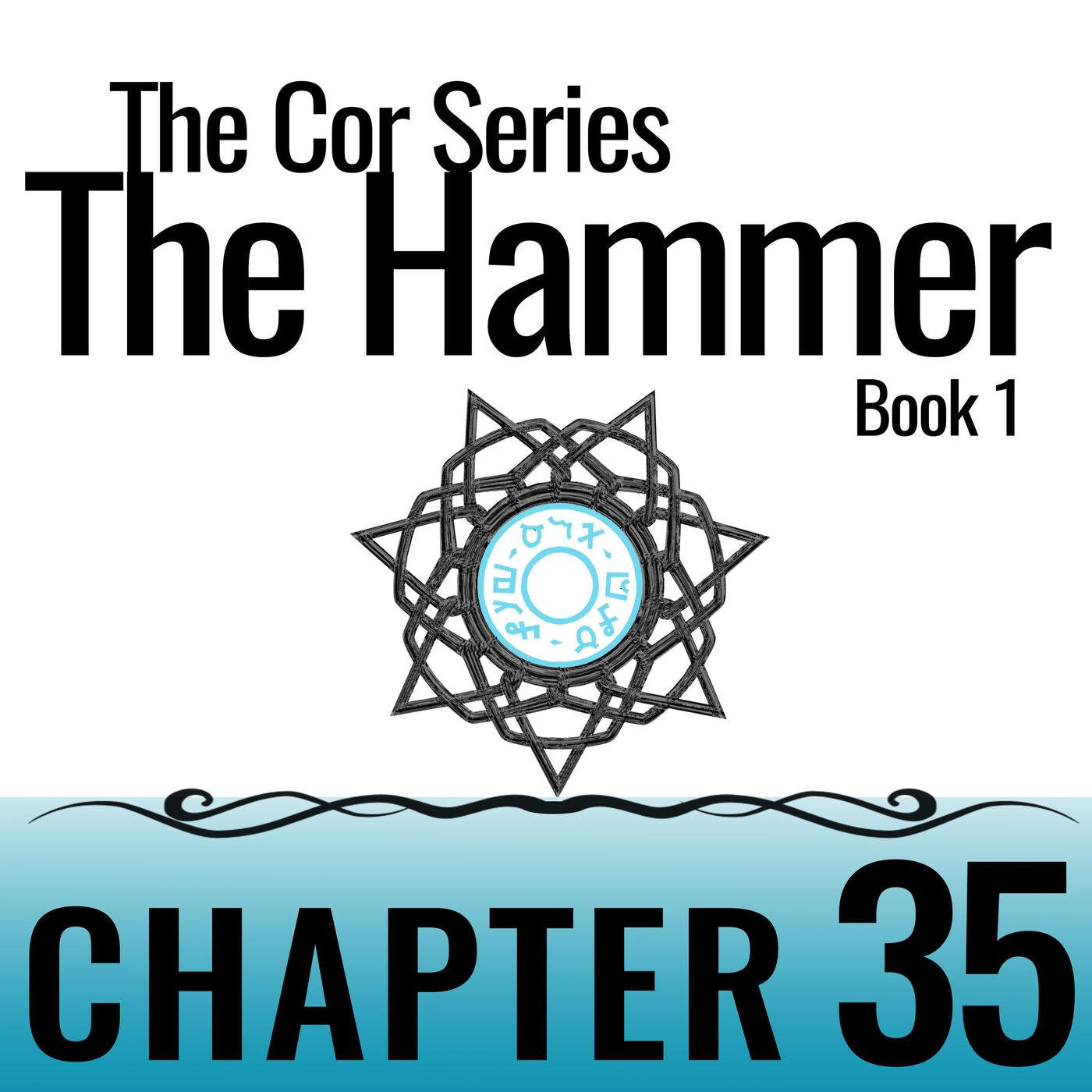 Cor Series: The Hammer #35