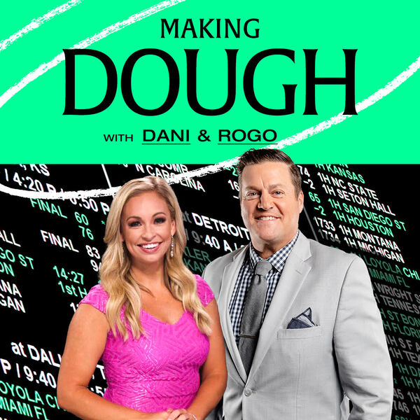 Making Dough with Dani & Rogo Podcast Artwork Image
