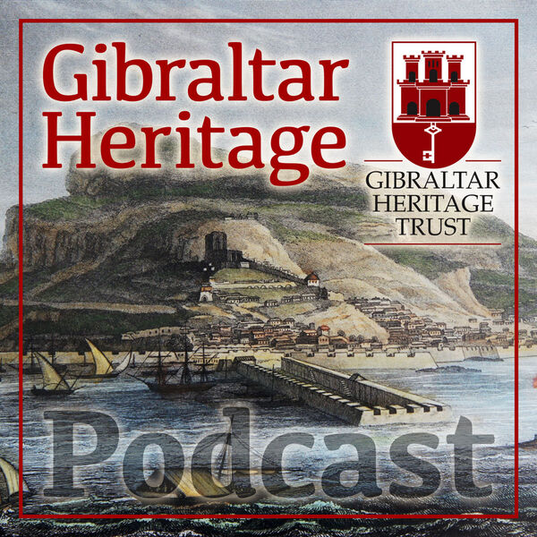 Gibraltar Heritage Trust Podcast Podcast Artwork Image